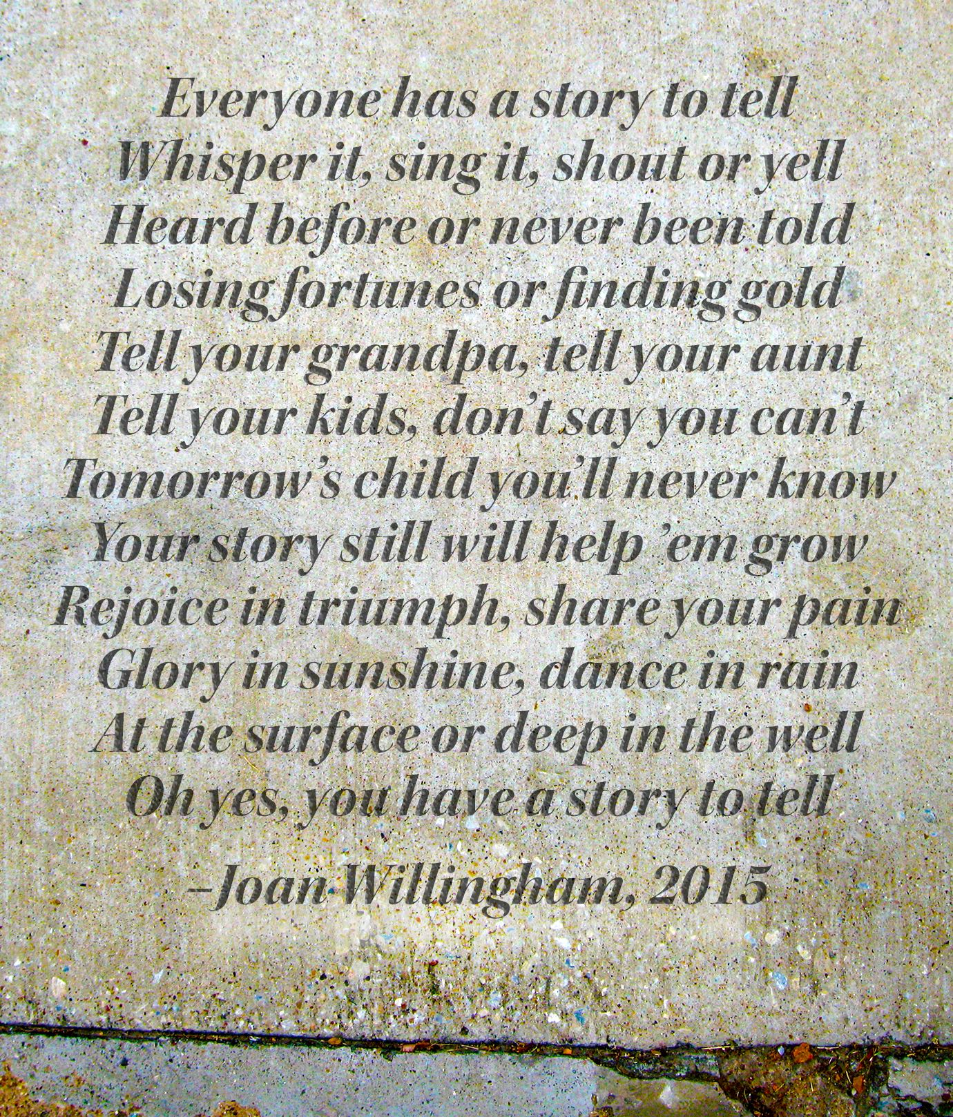 Everyone has a story to tell whisper it, sing it, shout or yet